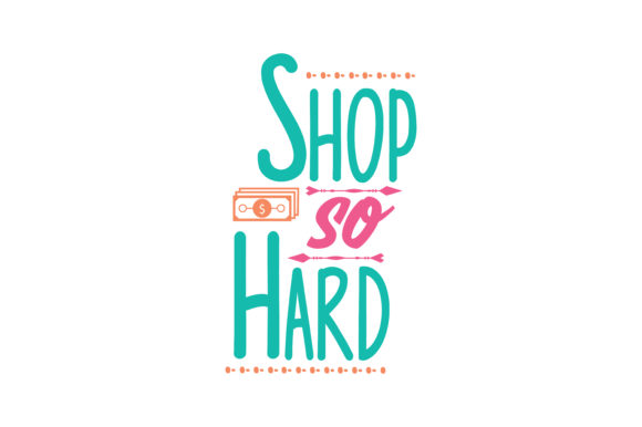Print on Demand: Shop so Hard Quote SVG Cut Graphic Crafts By TheLucky