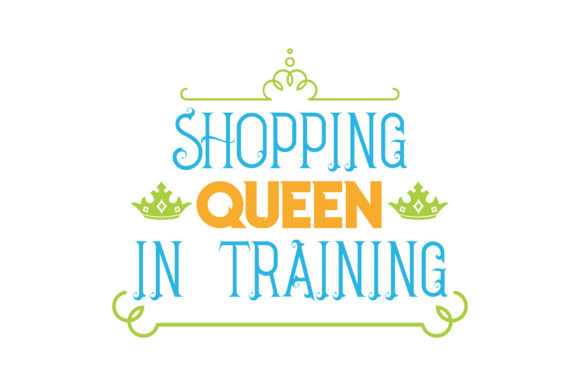 Download Free Shopping Queen In Training Quote Svg Cut Graphic By Thelucky for Cricut Explore, Silhouette and other cutting machines.
