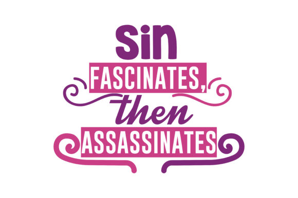 Download Free Sin Fascinates Then Assassinates Quote Svg Cut Graphic By for Cricut Explore, Silhouette and other cutting machines.