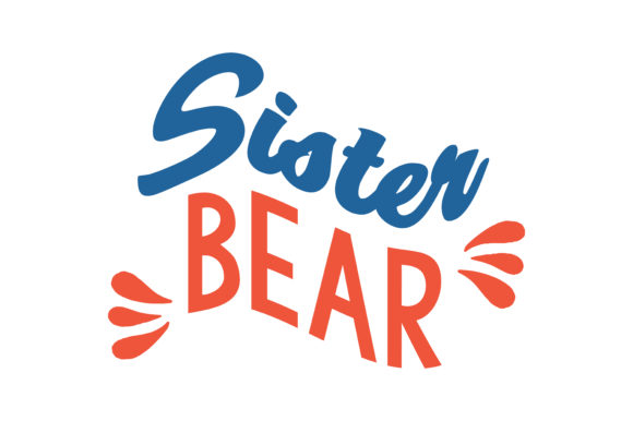 Print on Demand: Sister Bear Quote SVG Cut Graphic Crafts By TheLucky