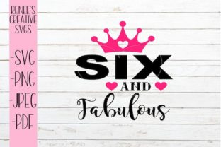 Six And Fabulous Svg Graphic By Reneescreativesvgs Creative