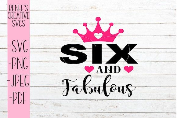 Download Free Six And Fabulous Svg Graphic By Reneescreativesvgs Creative SVG Cut Files