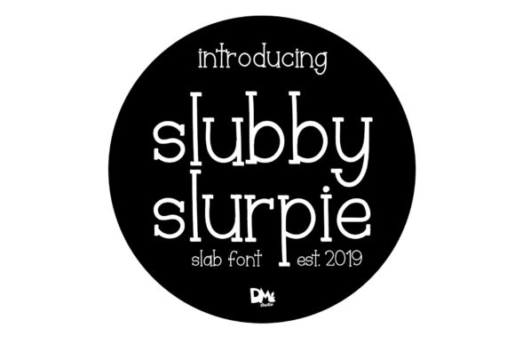 Print on Demand: Slubby Slurpie Slab Serif Font By Sharon ( DmStudio )
