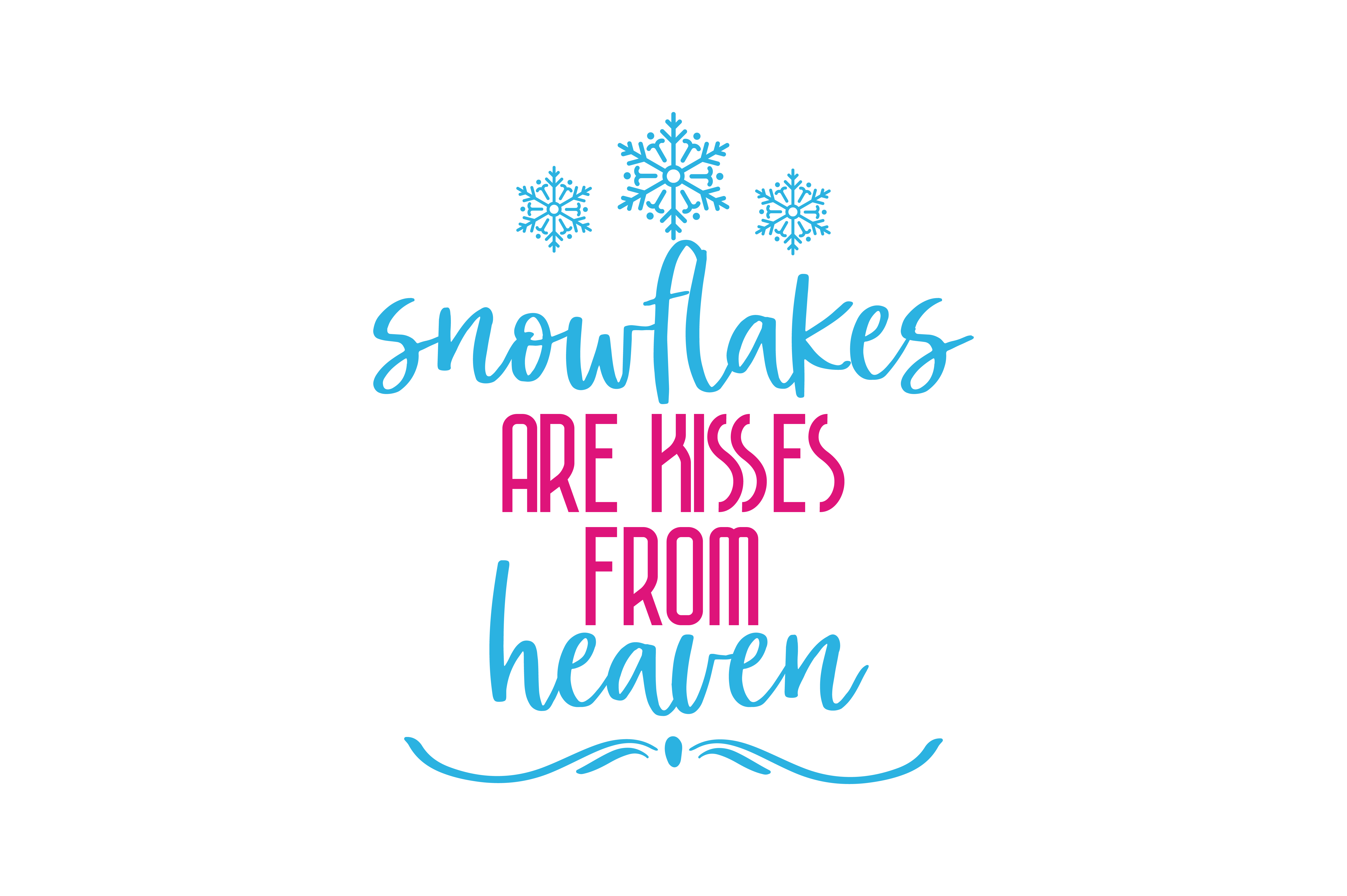 Download Free Snowflakes Are Kisses From Heaven Quote Svg Cut Graphic By SVG Cut Files