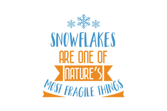 Download Free Snowflakes Are One Of Nature S Most Fragile Things Quote Svg Cut for Cricut Explore, Silhouette and other cutting machines.