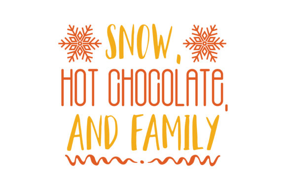 Download Free Snow Hot Chocolate And Family Quote Svg Cut Graphic By Thelucky SVG Cut Files