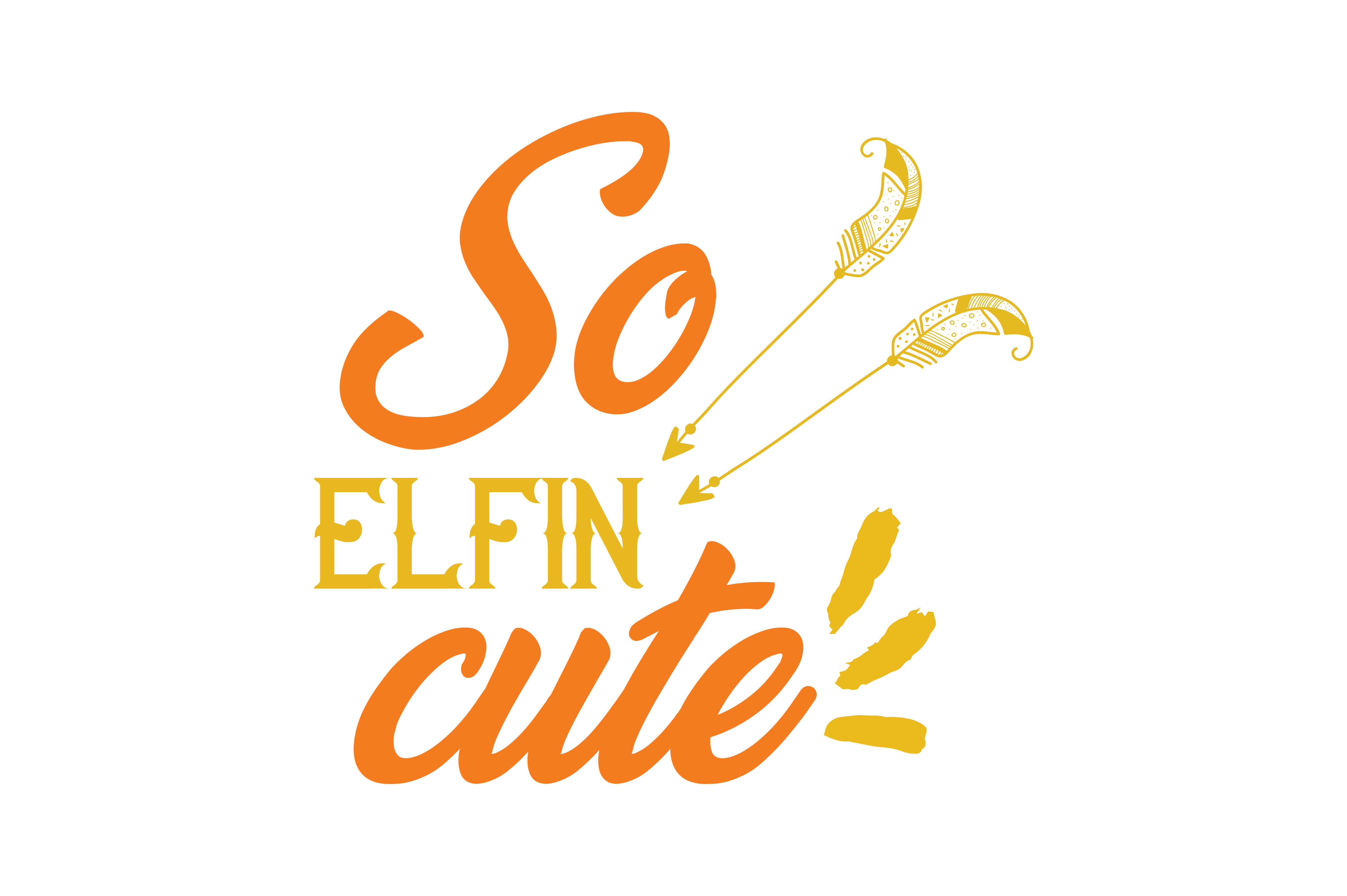 Download Free So Elfin Cute Quote Svg Cut Graphic By Thelucky Creative Fabrica for Cricut Explore, Silhouette and other cutting machines.
