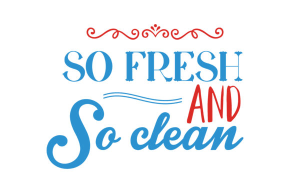 So Fresh And So Clean Quote Svg Cut Graphic By Thelucky
