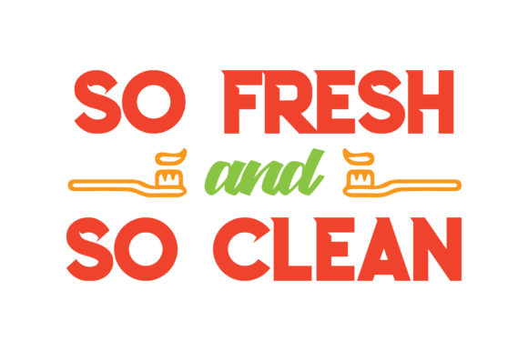Download Free So Fresh And So Clean Quote Svg Cut Graphic By Thelucky for Cricut Explore, Silhouette and other cutting machines.