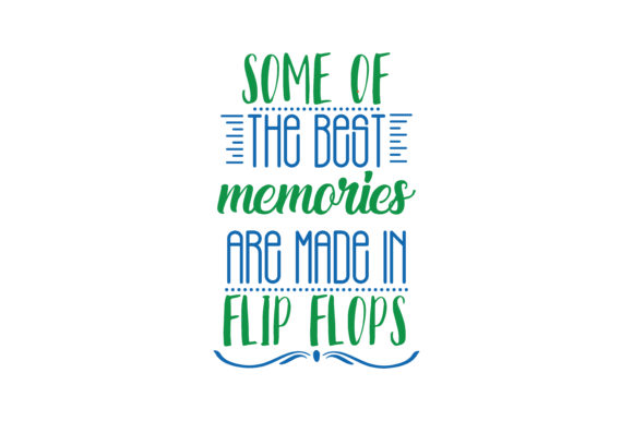 Download Free Some Of The Best Memories Are Made In Flip Flops Quote Svg Cut SVG Cut Files