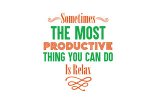 Download Free Sometimes The Most Productive Thing You Can Do Is Relax Quote Svg for Cricut Explore, Silhouette and other cutting machines.