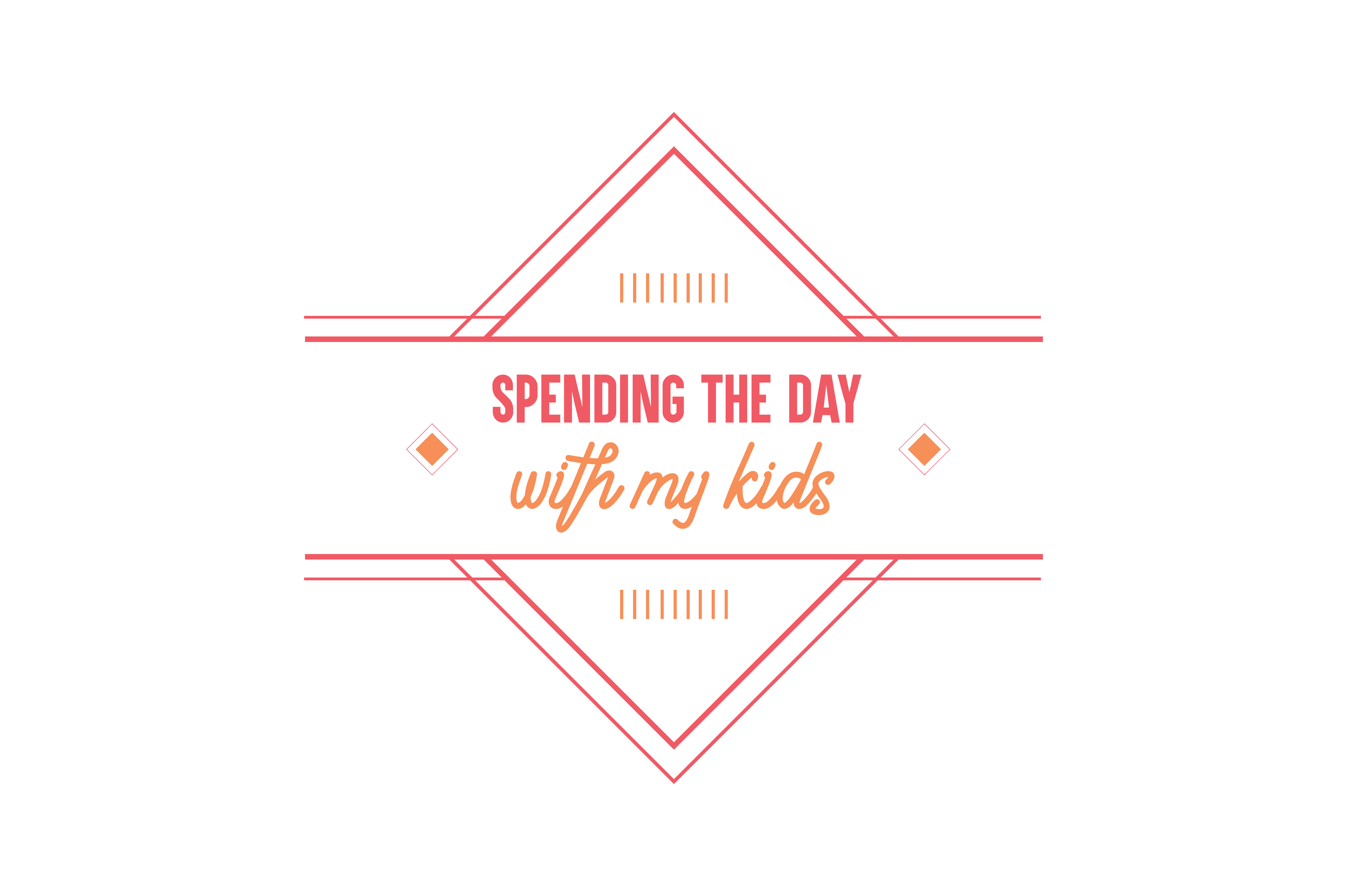Download Free Spending The Day With My Kids Quote Svg Cut Graphic By Thelucky for Cricut Explore, Silhouette and other cutting machines.