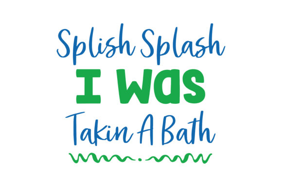Download Free Splish Splash I Was Takin A Bath Quote Svg Cut Graphic By for Cricut Explore, Silhouette and other cutting machines.