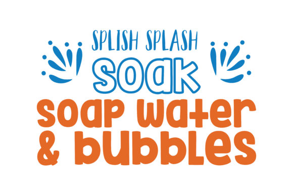 Download Free Splish Splash Soak Soap Water Bubbles Quote Svg Cut Graphic By for Cricut Explore, Silhouette and other cutting machines.