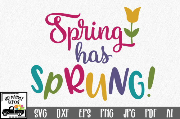 Download Free Spring Has Sprung Svg Cut File Graphic By Oldmarketdesigns for Cricut Explore, Silhouette and other cutting machines.