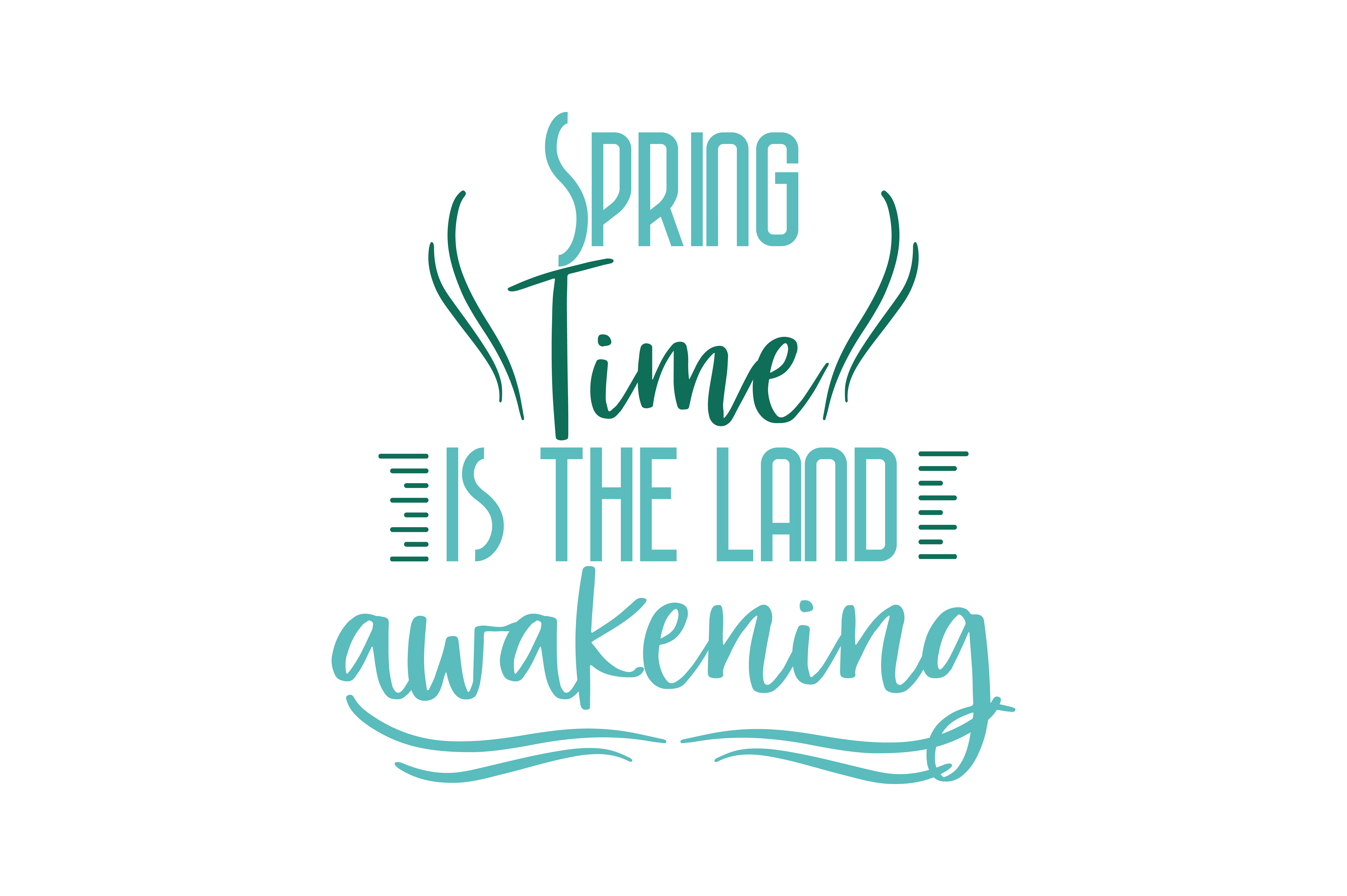 Download Free Spring Time Is The Land Awakening Quote Svg Cut Graphic By for Cricut Explore, Silhouette and other cutting machines.