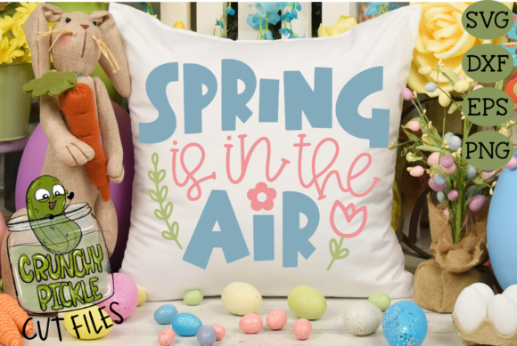 Spring is in the Air Cut File with Floral Elements Graphic Crafts By Crunchy Pickle
