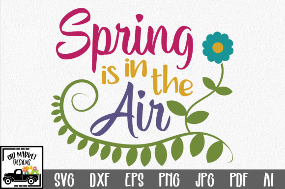 Download Free Spring Is In The Air Svg Cut File Spring Svg Graphic By for Cricut Explore, Silhouette and other cutting machines.