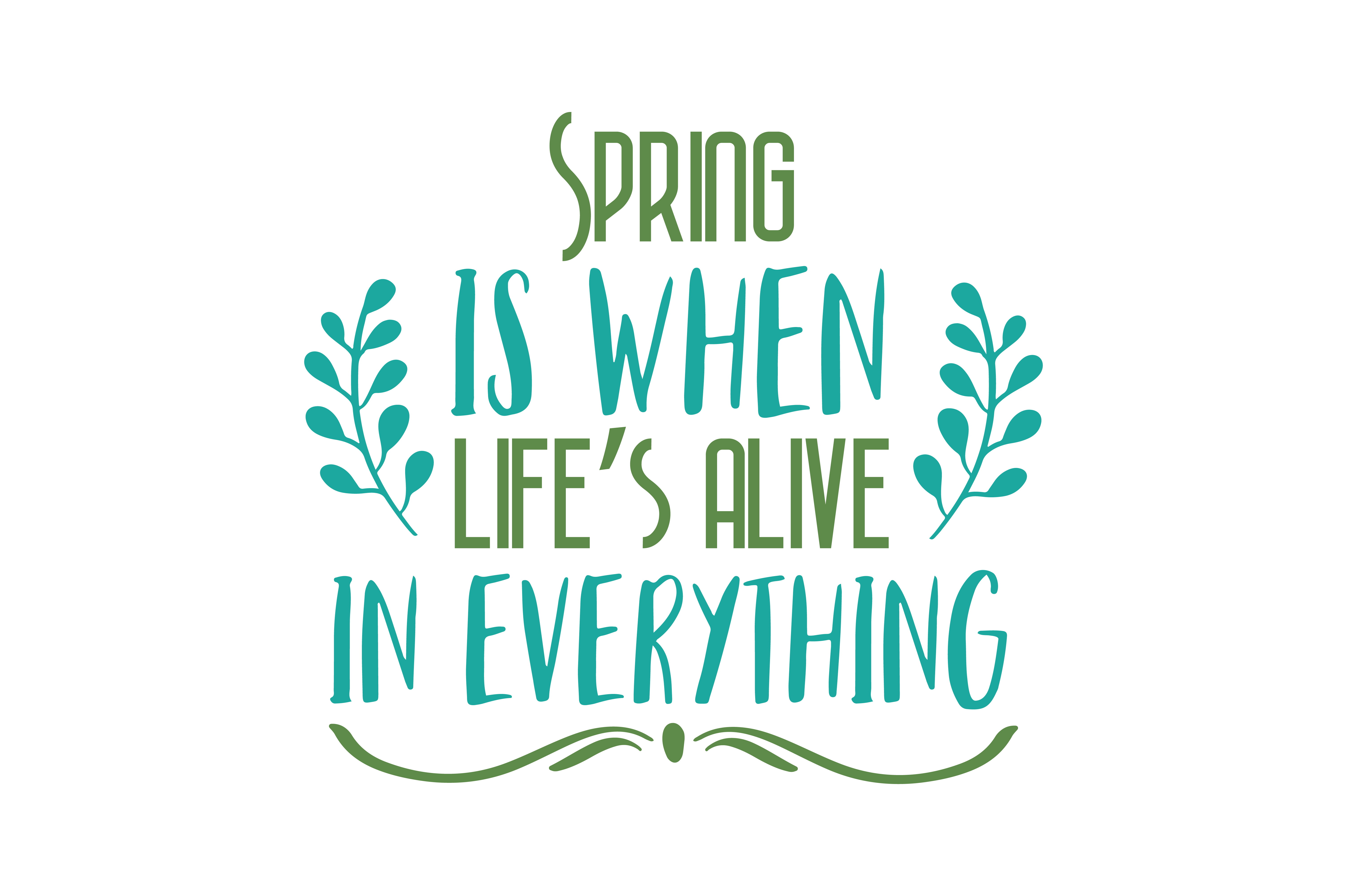 Download Free Spring Is When Life S Alive In Everything Quote Svg Cut Graphic for Cricut Explore, Silhouette and other cutting machines.