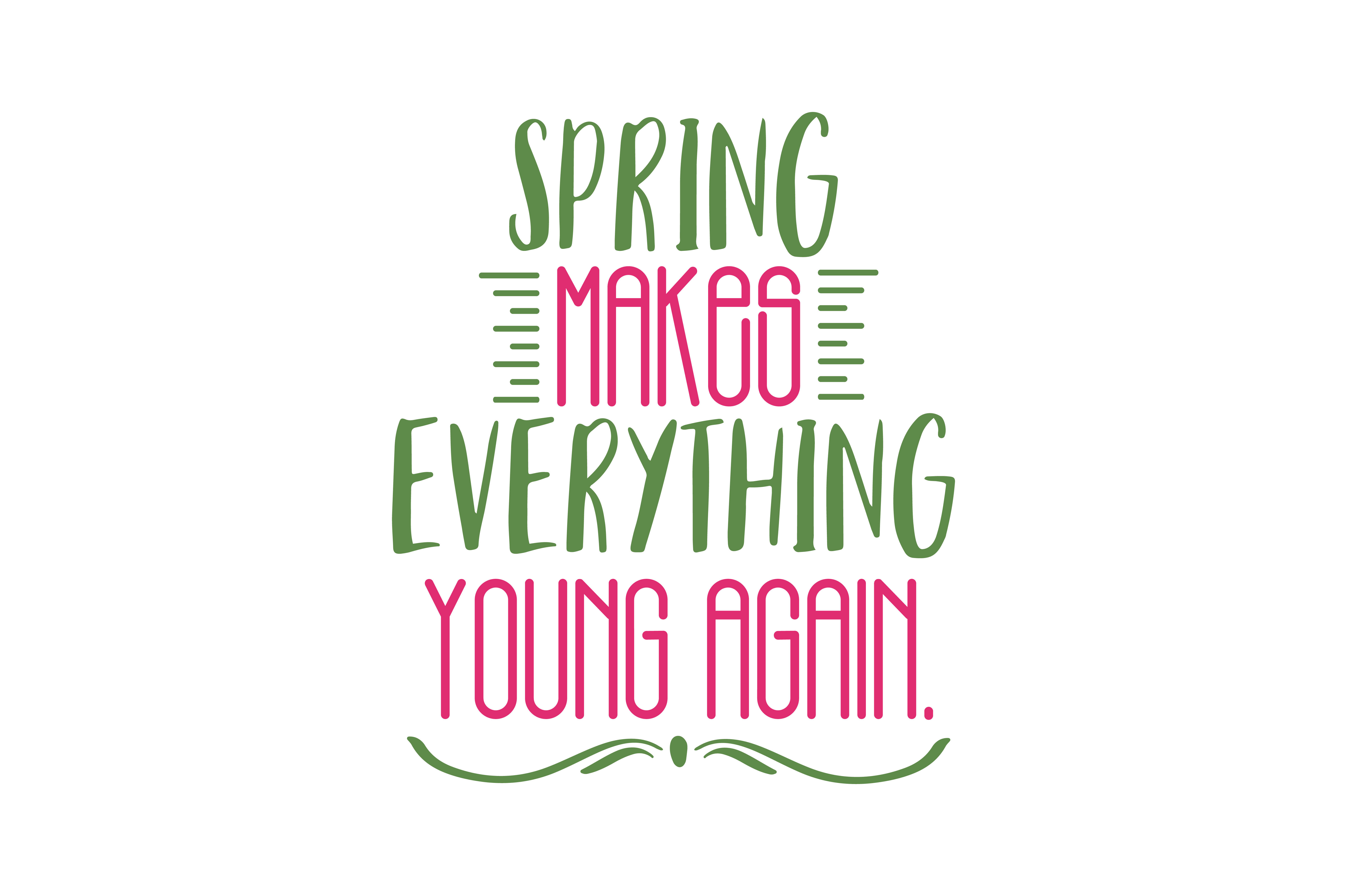Download Free Spring Makes Everything Young Again Quote Svg Cut Graphic By for Cricut Explore, Silhouette and other cutting machines.