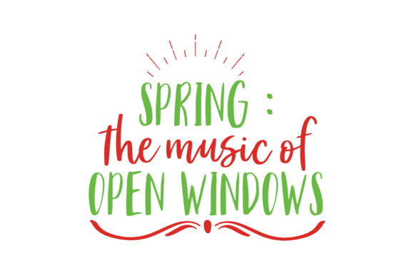 Download Free Spring The Music Of Open Windows Quote Svg Cut Graphic By for Cricut Explore, Silhouette and other cutting machines.