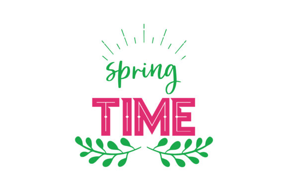 Download Free Spring Time Quote Svg Cut Graphic By Thelucky Creative Fabrica for Cricut Explore, Silhouette and other cutting machines.