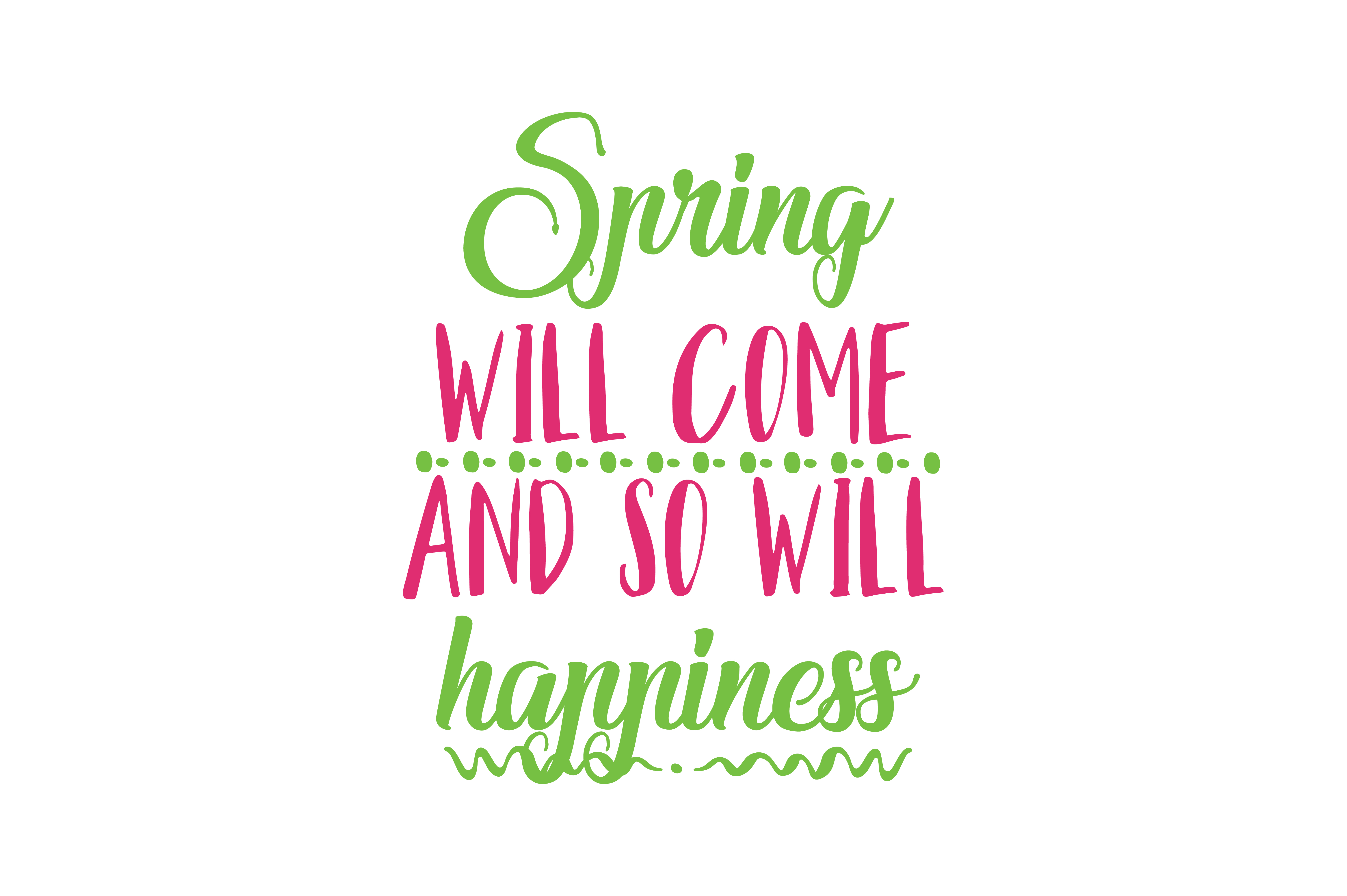 Download Free Spring Will Come And So Will Happiness Quote Svg Cut Graphic By SVG Cut Files