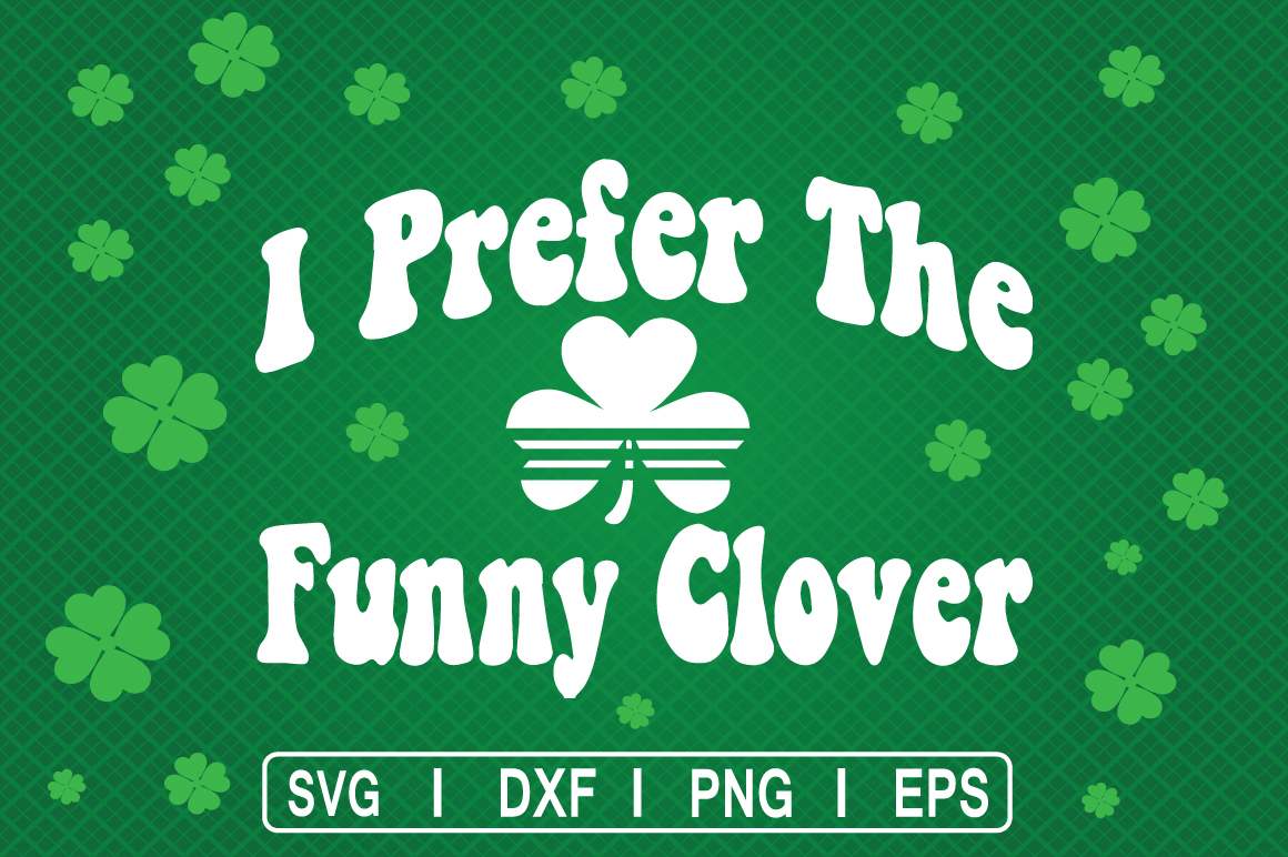 Download Free St Patrick S Day Funny Clover Graphic By Svg Cuts Creative Fabrica for Cricut Explore, Silhouette and other cutting machines.