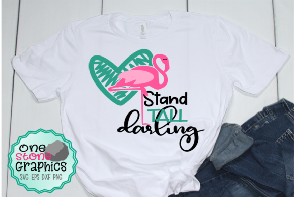 Stand Tall Darling  Graphic Crafts By OneStoneGraphics