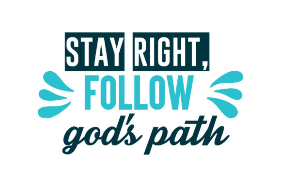 Print on Demand: Stay Right, Follow God's Path Quote SVG Cut Graphic Crafts By TheLucky