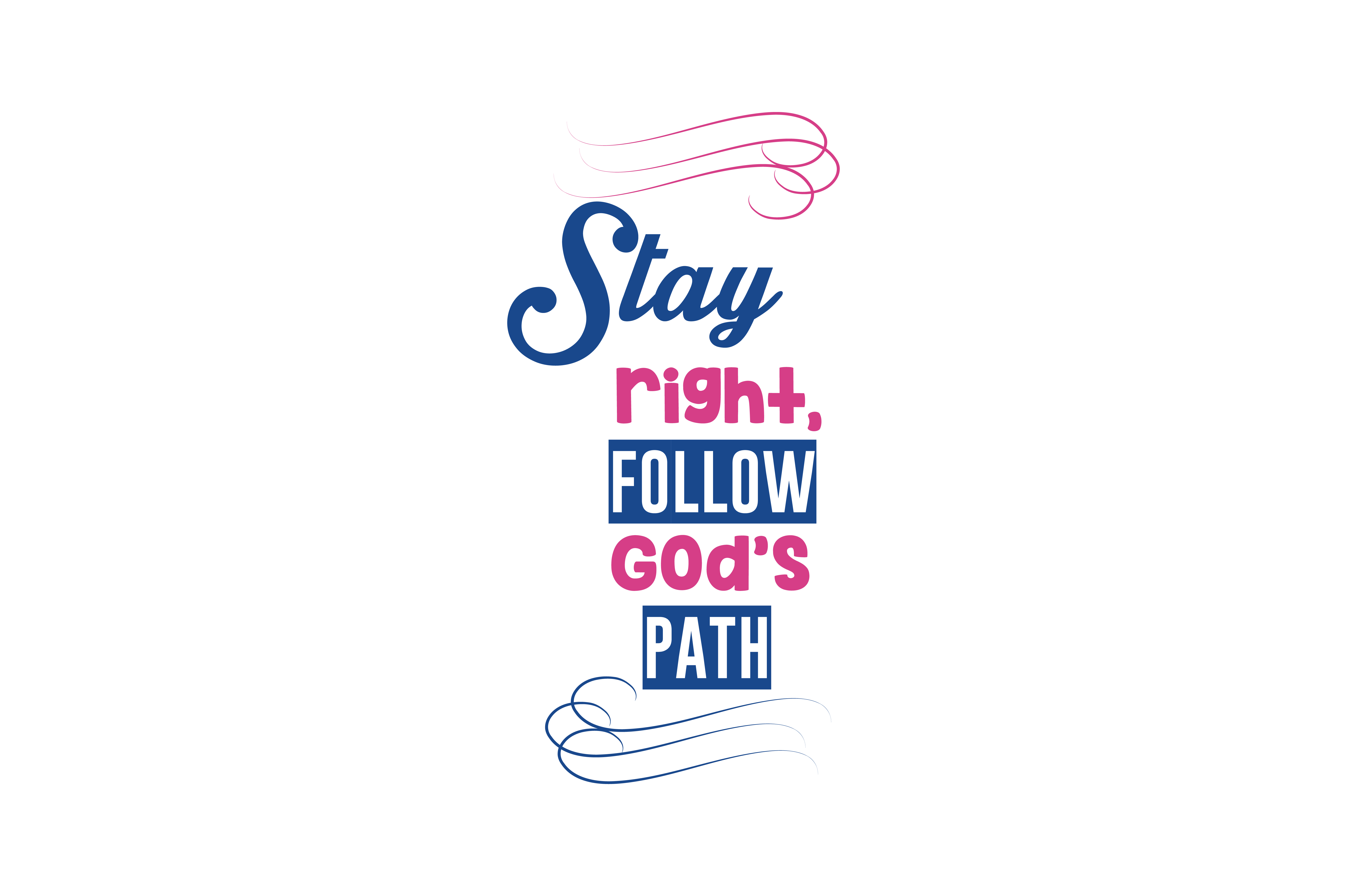 Download Free Stay Right Follow God S Path Quote Svg Cut Graphic By Thelucky for Cricut Explore, Silhouette and other cutting machines.