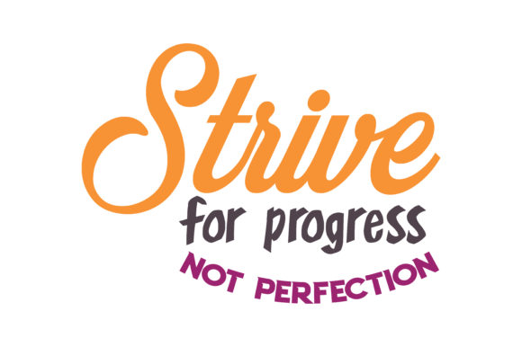 Strive for progress not perfection Quote SVG Cut