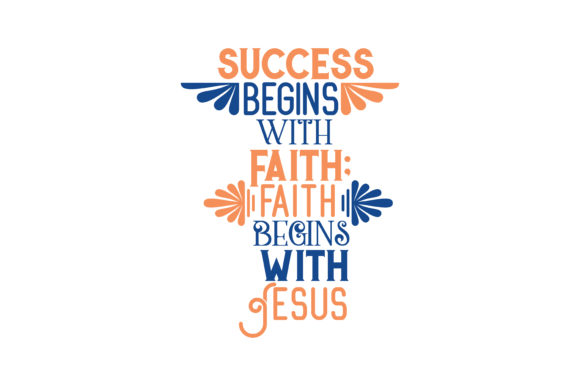 Download Free Success Begins With Faith Faith Begins With Jesus Quote Svg Cut for Cricut Explore, Silhouette and other cutting machines.