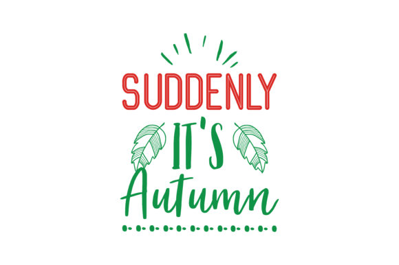 Download Free Suddenly Its Autumn Quote Svg Cut Graphic By Thelucky Creative for Cricut Explore, Silhouette and other cutting machines.