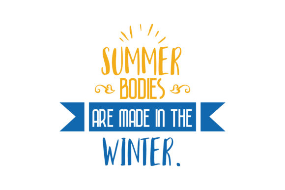 Download Free Summer Bodies Are Made In The Winter Quote Svg Cut Graphic By for Cricut Explore, Silhouette and other cutting machines.