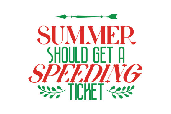 Download Free Summer Should Get A Speeding Ticket Quote Svg Cut Graphic By for Cricut Explore, Silhouette and other cutting machines.