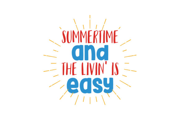 Download Free Summertime And The Livin Is Easy Quote Svg Cut Graphic By for Cricut Explore, Silhouette and other cutting machines.