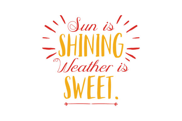Sun Is Shining Weather Is Sweet Make You Wanna Move Your Dancing