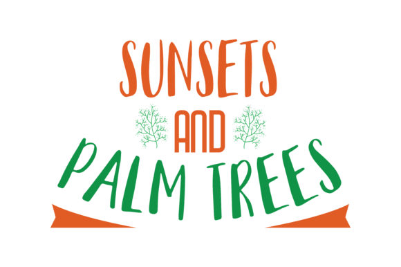 Download Free Sunsets And Palm Trees Quote Svg Cut Graphic By Thelucky SVG Cut Files