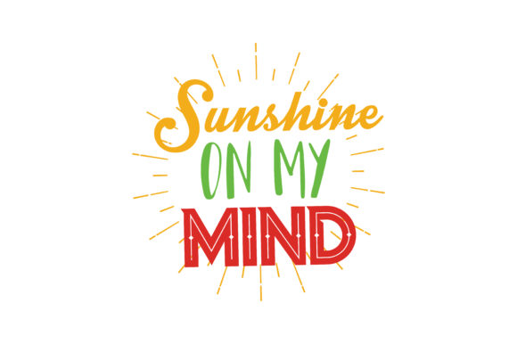 Sunshine On My Mind Quote Svg Cut Graphic By Thelucky