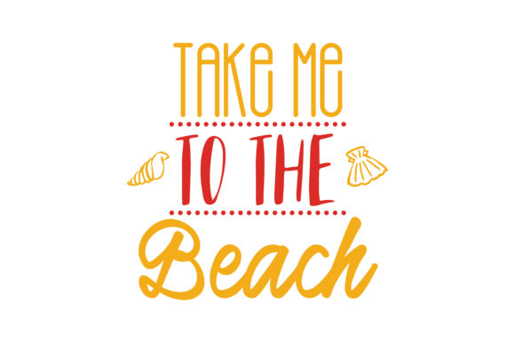 Download Free Take Me To The Beach Quote Svg Cut Graphic By Thelucky for Cricut Explore, Silhouette and other cutting machines.