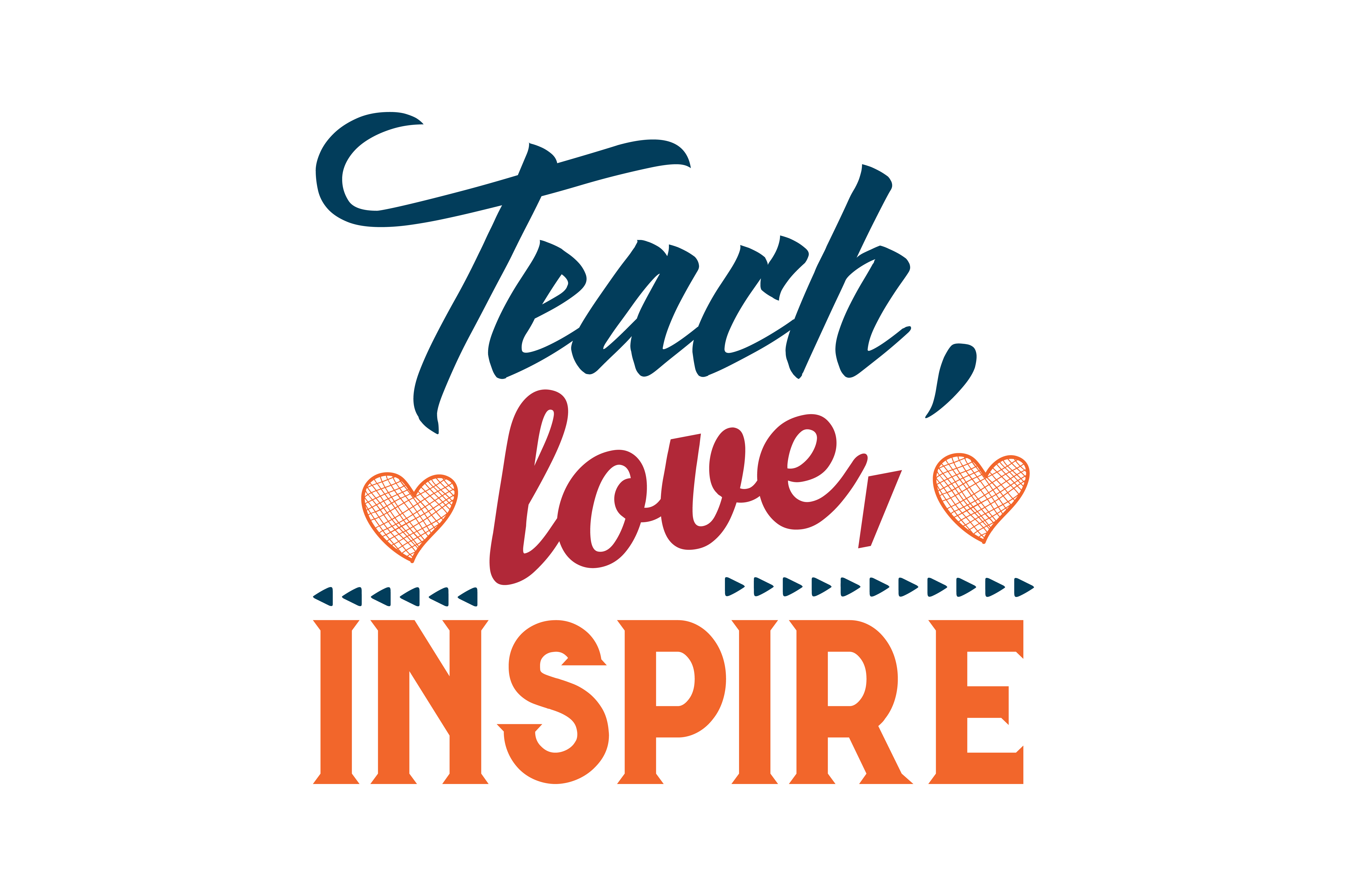 Download Free Teach Love Inspire Quote Svg Cut Graphic By Thelucky for Cricut Explore, Silhouette and other cutting machines.