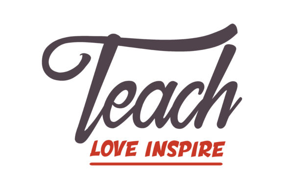 Download Free Teach Love Inspire Quote Svg Cut Graphic By Thelucky Creative for Cricut Explore, Silhouette and other cutting machines.