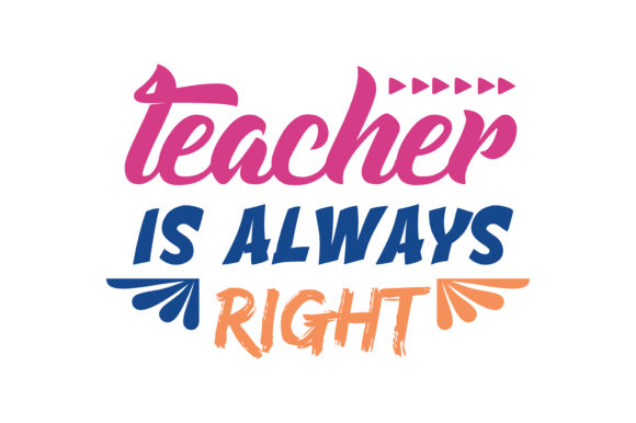 Download Free Teacher Is Always Right Quote Svg Cut Graphic By Thelucky for Cricut Explore, Silhouette and other cutting machines.