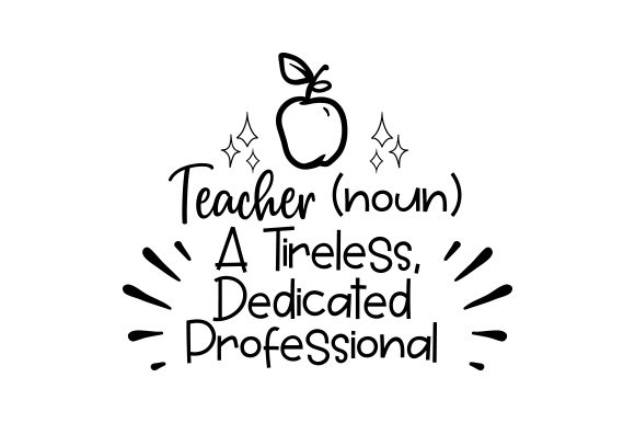 Download Free Teacher Noun A Tireless Dedicated Professional Svg Cut File for Cricut Explore, Silhouette and other cutting machines.