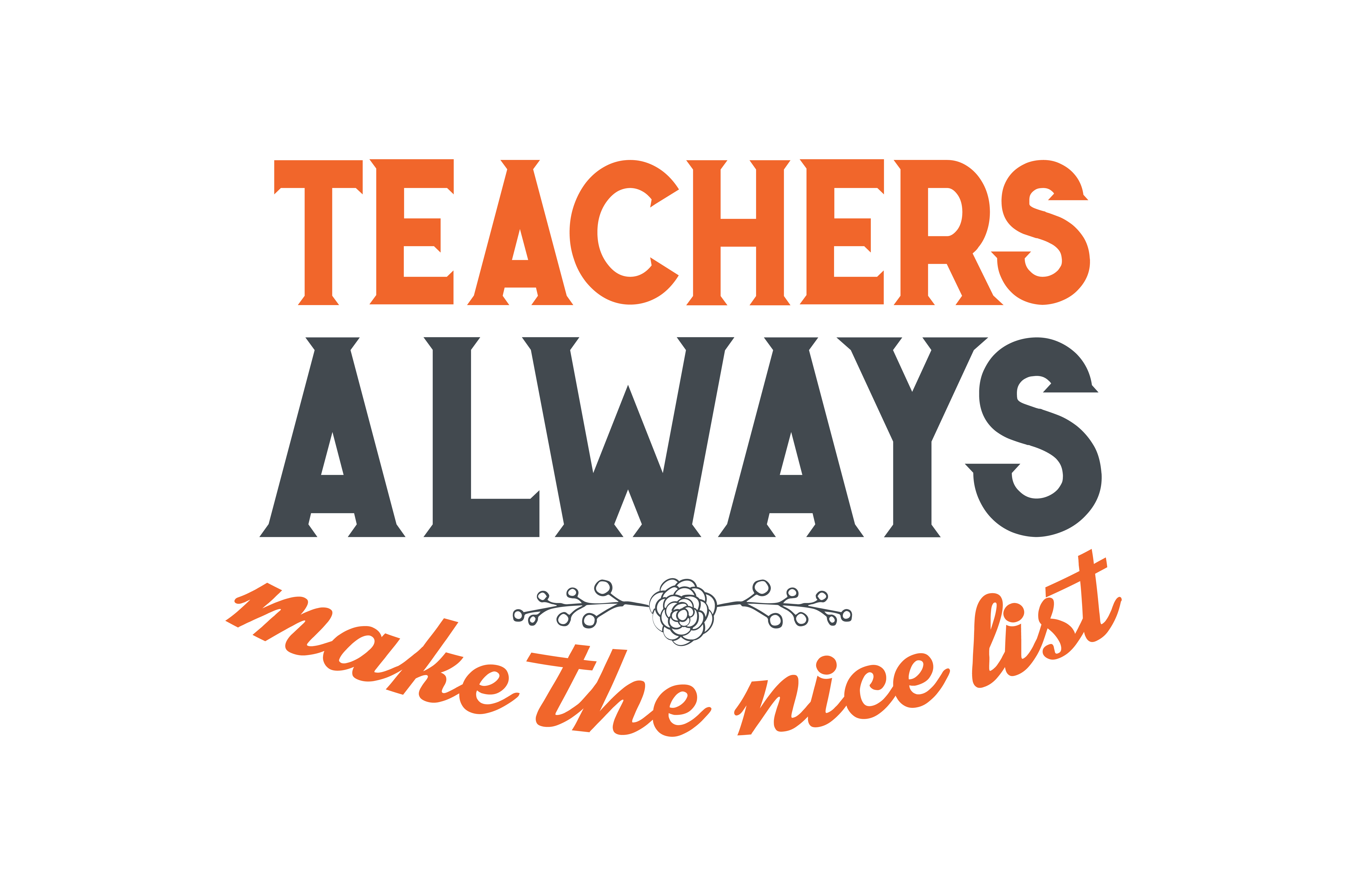 Download Free Teachers Always Make The Nice List Quote Svg Cut Graphic By for Cricut Explore, Silhouette and other cutting machines.