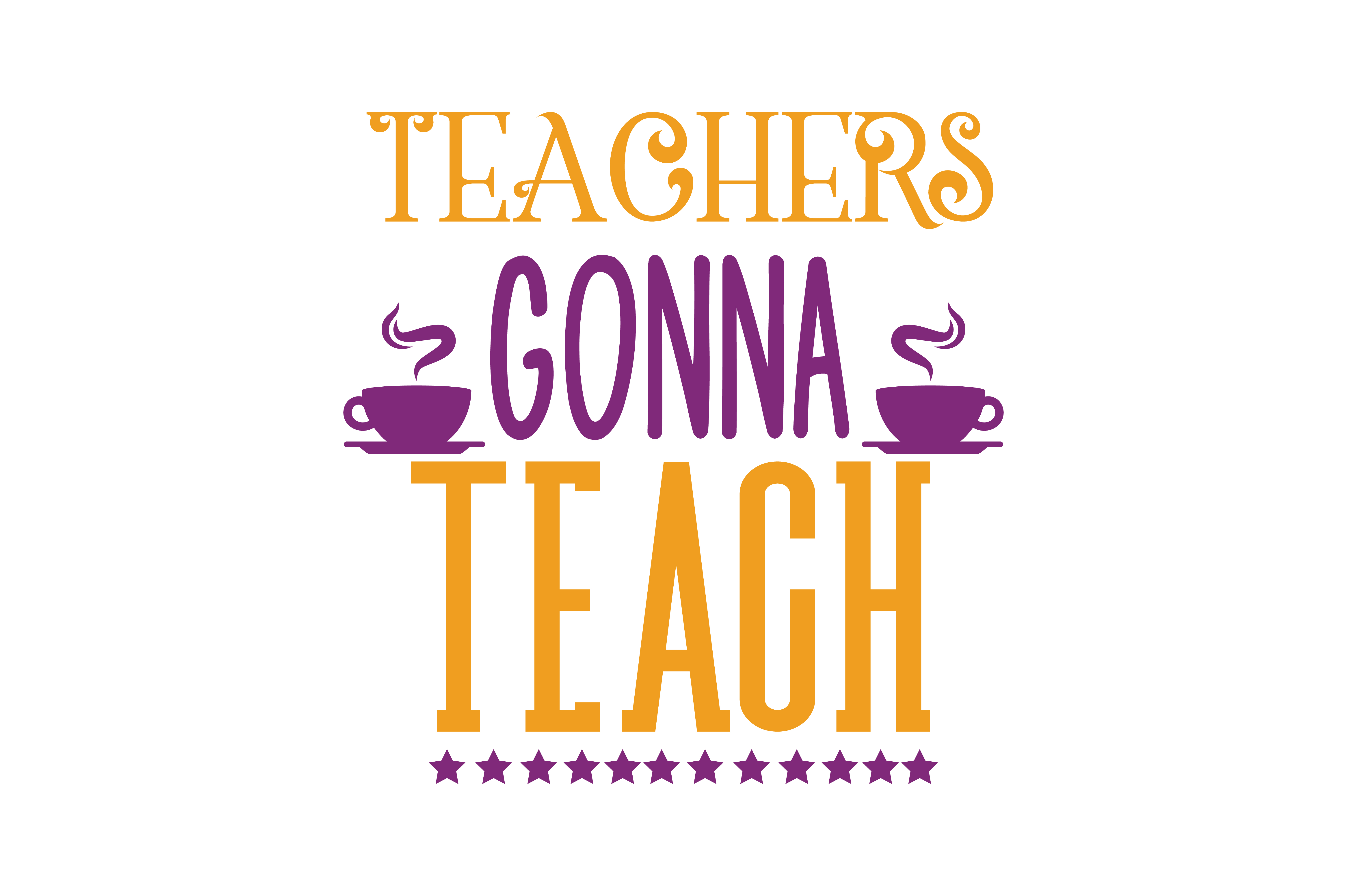 Download Free Teachers Gonna Teach Quote Svg Cut Graphic By Thelucky for Cricut Explore, Silhouette and other cutting machines.