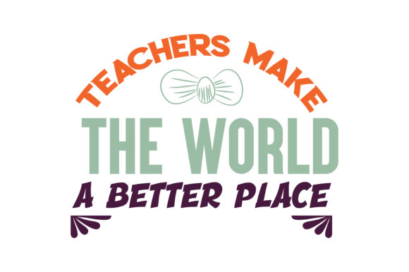 Download Free Teachers Make The World A Better Place Quote Svg Cut Graphic By for Cricut Explore, Silhouette and other cutting machines.