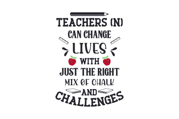 Teachers (n) Can Change Lives with Just the Right Mix of Chalk and Challenges
