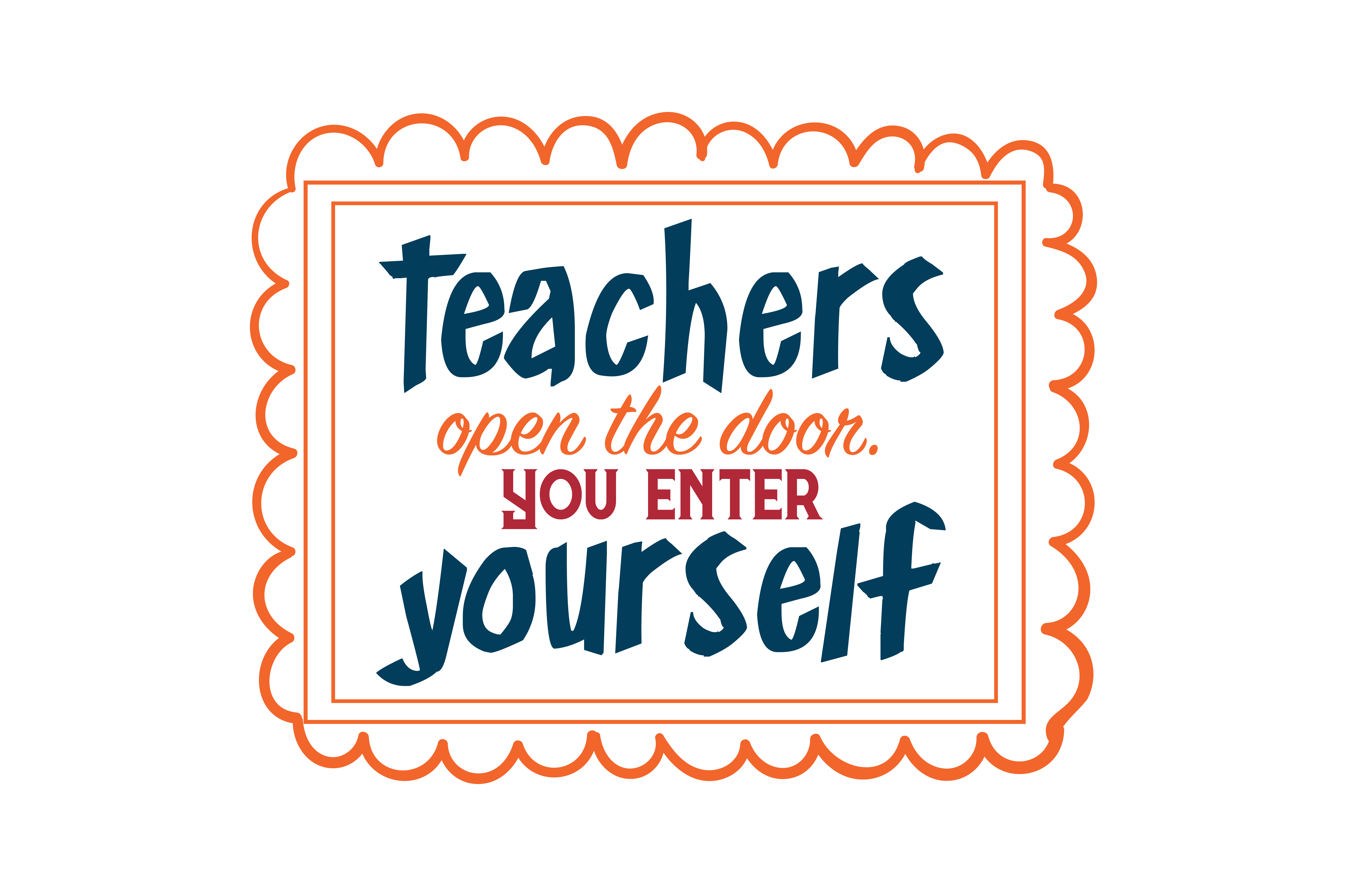 Teachers Open The Door You Enter Yourself Quote Svg Cut Graphic By Thelucky Creative Fabrica